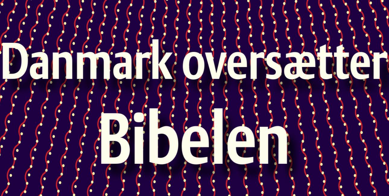 Danmark oversætter Bibelen